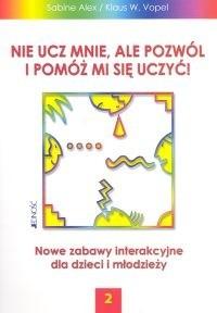 Okładka książki Nie ucz mnie ale pozwól i pomóż mi się uczyć 2