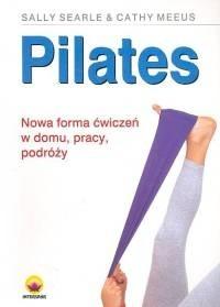 Okładka książki Pilates Nowa forma ćwiczeń w domu, pracy, podróży