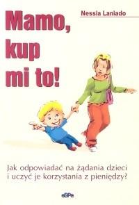 Okładka książki Mamo, kup mi to!
