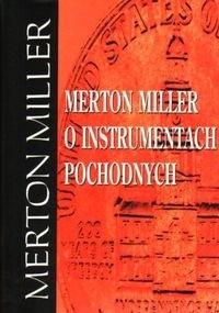 Okładka książki Merton Miller o instrumentach pochodnych