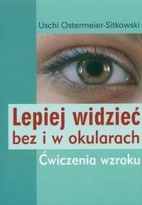 Okładka książki Lepiej widzieć bez i w okularach