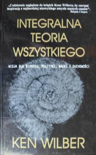 Okładka książki Integralna teoria wszystkiego