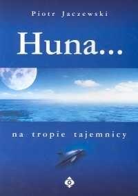 Okładka książki Huna. Na tropie tajemnicy