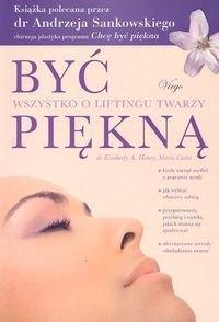Okładka książki Być piękną. Wszystko o liftingu twarzy