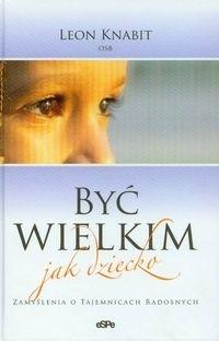 Okładka książki Być wielkim jak dziecko