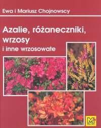 Okładka książki Azalie, różaneczniki, wrzosy i inne wrzosowate