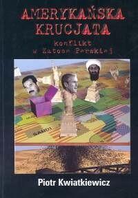 Okładka książki Amerykańska krucjata. Konflikt w Zatoce Perskiej