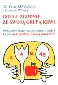 Okładka książki Gotuj zgodnie ze swoją grupą krwi