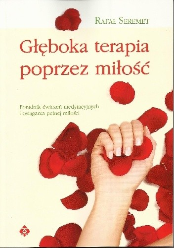 Okładka książki Głęboka terapia poprzez miłość