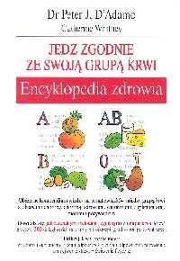 Okładka książki Jedz zgodnie ze swoją grupą krwi. Encyklopedia zdrowia