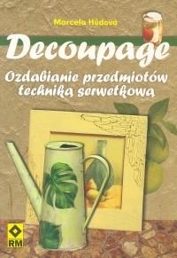 Okładka książki Decoupage. Ozdabianie przedmiotów techniką serwetkową