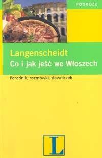 Okładka książki Co i jak jeść we Włoszech