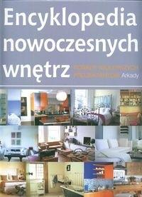 Okładka książki Encyklopedia nowoczesnych wnętrz Porady najlepszych projekt.