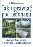 Okładka książki Jak uprawiać pod osłonami