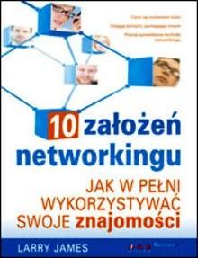 Okładka książki 10 założeń networkingu Jak w pełni wykorzys.sowje znajomości