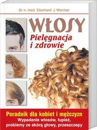 Okładka książki Włosy Pielęgnacja i zdrowie