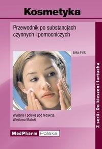 Okładka książki Kosmetyka Przewodnik po subst.czynnych i pomocniczych