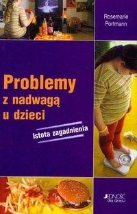 Okładka książki Problemy z nadwagą u dzieci. Istota zagadnienia