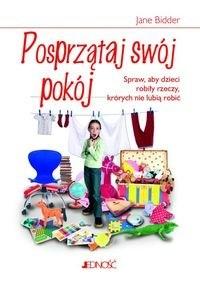 Okładka książki Posprzątaj swój pokój. Jak sprawić, żeby dzieci robiły rzeczy, których nie lubią robić