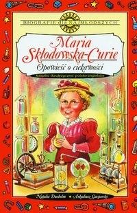 Okładka książki Maria Skłodowska-Curie Opowieść o ciekawości