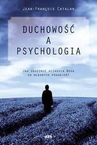 Okładka książki Duchowość a psychologia. Jak odróżnić wezwania Boga od własnych pragnieńa