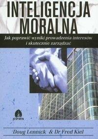 Okładka książki Inteligencja moralna Jak poprawić wyniki prow.interesów...