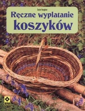 Okładka książki Ręczne wyplatanie koszyków