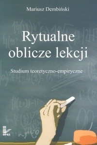 Okładka książki Rytualne oblicze lekcji