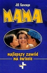 Okładka książki Mama - najlepszy zawód na świecie