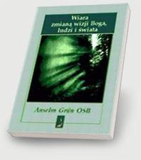 Okładka książki Wiara zmianą wizji Boga, ludzi i świata