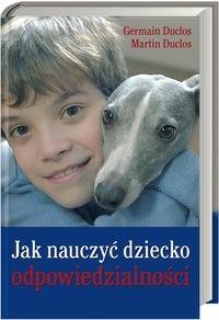 Okładka książki Jak nauczyć dziecko odpowiedzialności