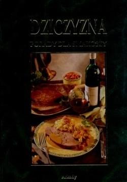 Okładka książki Dziczyzna Porady dla smakoszy