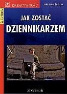 Okładka książki Jak zostać dziennikarzem