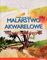 Okładka książki Malarstwo akwarelowe dla początkujących