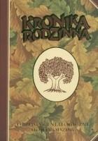 Kronika rodzinna. Drzewo genealogiczne mojej rodziny