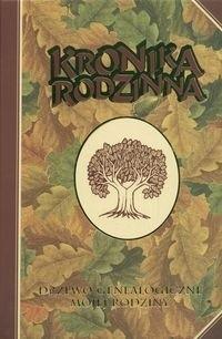 Okładka książki Kronika rodzinna. Drzewo genealogiczne mojej rodziny