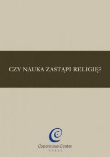 Okładka książki Czy nauka zastąpi religię?