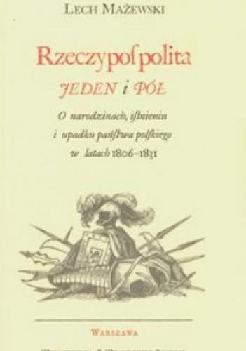 Okładka książki Rzeczpospolita jeden i pół