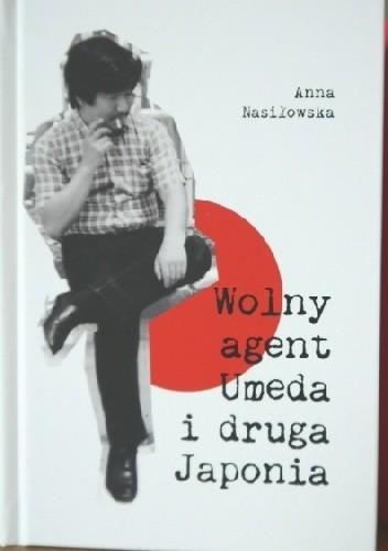 Okładka książki Wolny agent Umeda i druga Japonia