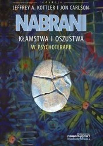 Okładka książki Nabrani. Kłamstwa i oszustwa w psychoterapii