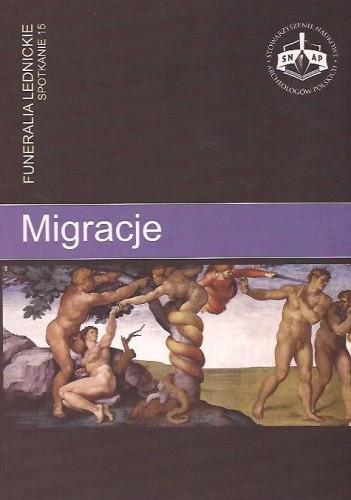 Okładka książki Migracje. Funeralia Lednickie - spotkanie 15