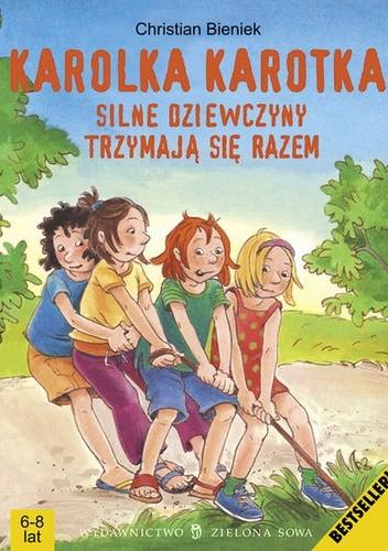 Okładka książki Karolka Karotka. Silne dziewczyny trzymająsię razem.