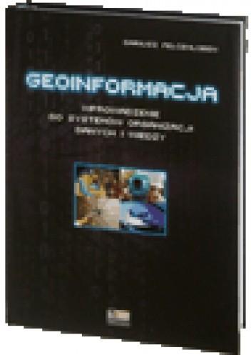 Okładka książki Geoinformacja - wprowadzenie do systemów organizacji danych i wiedzy
