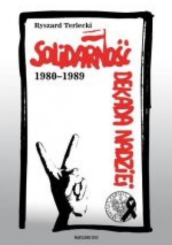 Okładka książki Solidarność. Dekada nadziei 1980-1989