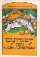 Cymes, czyli kuchnia żydowska i przepisy kulinarne z Izraela