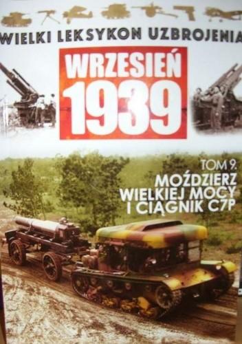 Okładka książki Moździerz Wielkiej Mocy i Ciągnik C7P