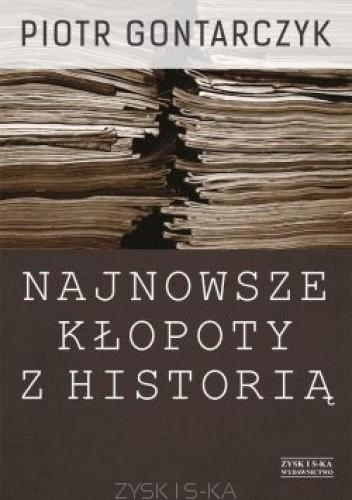 Okładka książki Najnowsze kłopoty z historią