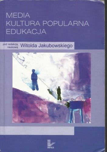 Okładka książki Media. Kultura popularna. Edukacja