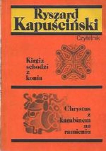 Okładka książki Kirgiz schodzi z konia / Chrystus z karabinem na ramieniu