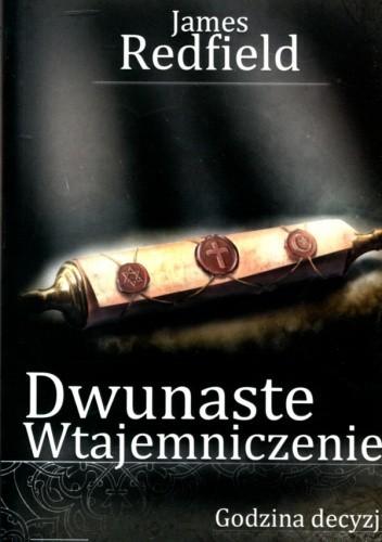 Okładka książki Dwunaste wtajemniczenie. Godzina decyzji.